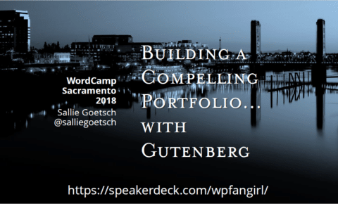 Building a Compelling Portfolio with Gutenberg slide deck cover (photo of Sacramento's historic bridge)